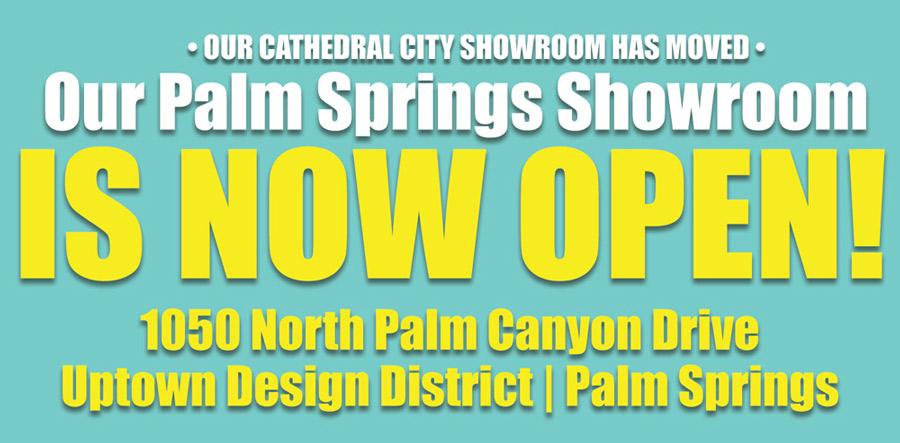 Our Palm Springs showroom is now open!